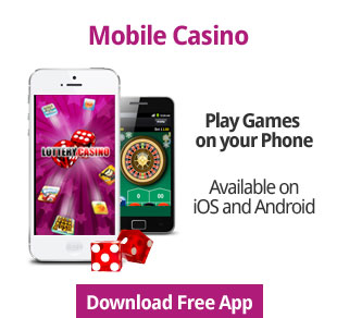 Play Mobile Casino Games on your iPhone or Android phone with the Lottery Casino Free App